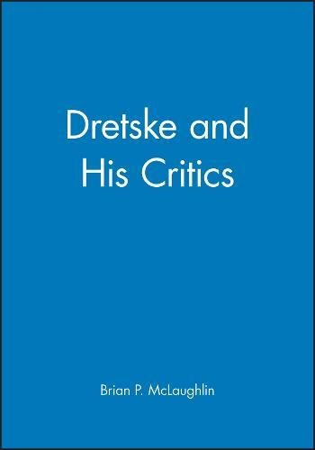9781557861986: Dretske and His Critics (Philosophers & Their Critics)