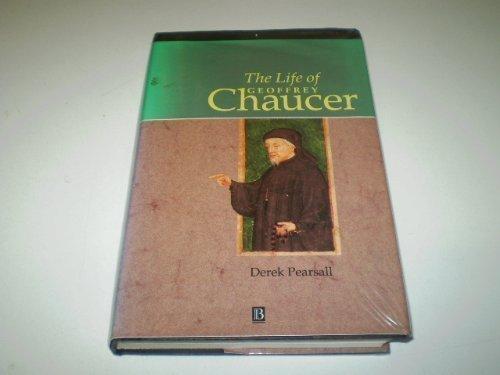The Life of Geoffrey Chaucer: A Critical: Derek Albert Pearsall