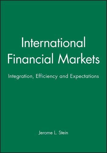International Financial Markets: Integration, Efficiency and Expectations (Hardback): Jerome L. ...