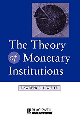9781557862365: The Theory of Monetary Institutions