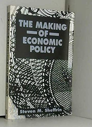 The Making of Economic Policy (Macroeconomics & finance): Sheffrin