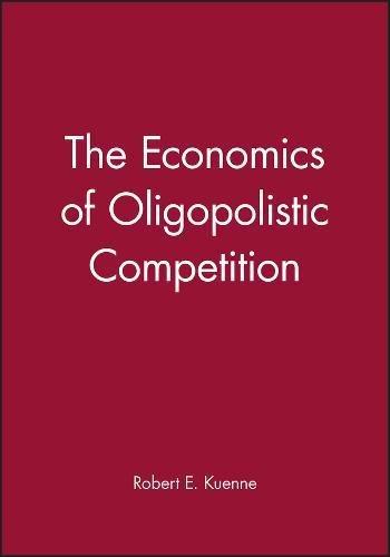 The Economics of Oligopolistic Competition: Price and Non-price Rivalry (Hardback): Robert E. ...