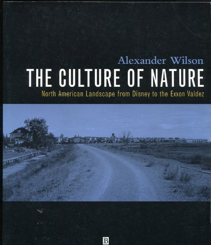 9781557863362: The Culture of Nature: North American Landscape from Disney to the Exxon Valdez
