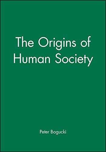 The Origins of Human Society (Blackwell History of the World): Peter Bogucki