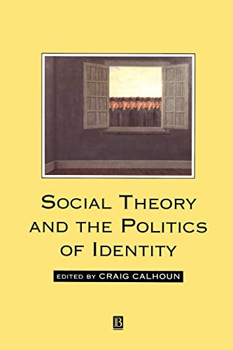 9781557864734: Social Theory and the Politics of Identity