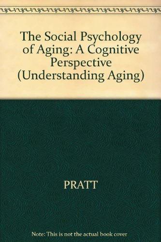 9781557864918: The Social Psychology of Aging: A Cognitive Perspective (Understanding Aging : The Psychology of Adult Development)