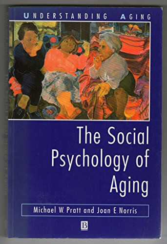 9781557864925: The Social Psychology of Aging (Understanding Aging)