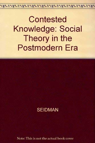 9781557865076: Contested Knowledge: Social Theory in the Postmodern Era