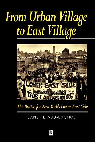 From Urban Village to East Village: The: Janet L. Abu-Lughod