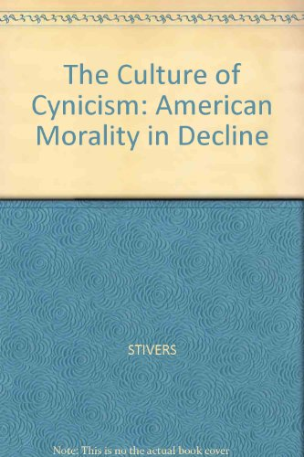 9781557865328: The Culture of Cynicism: American Morality in Decline