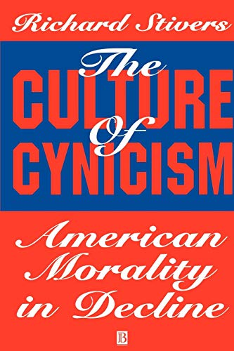 9781557865335: The Culture of Cynicism: American Morality in Decline
