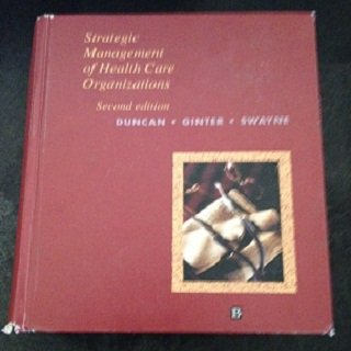 9781557865342: Strategic Management of Health Care Organizations