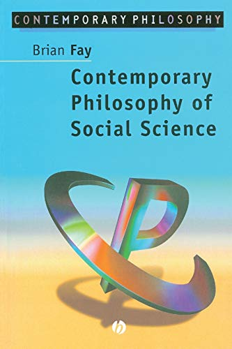 Contemporary Philosophy of Social Science: A Multicultural Approach (Paperback): Brian Fay