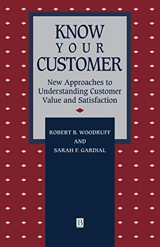 9781557865533: Know Your Customer: New Approaches to Understanding Customer Value and Satisfaction (Total Quality Management)