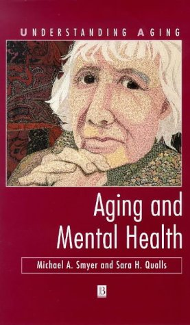 Aging And Mental Health (HARDBACK FIRST EDITION, FIRST PRINTING)