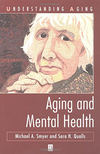 Aging and Mental Health (Understanding Aging): Sara H. Qualls