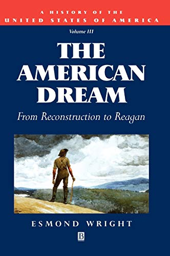 9781557865892: The American Dream: From Reconstruction to Reagan: 3 (History of USA): From Reconstruction to Reagan, Volume III