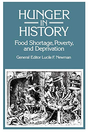 9781557866288: Hunger in History: Food Shortage, Proverty, and Deprivation