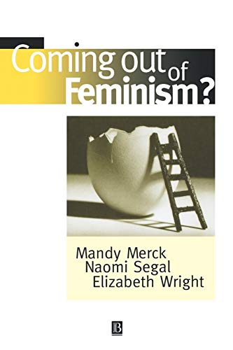 Coming Out of Feminism?: Wiley-Blackwell,