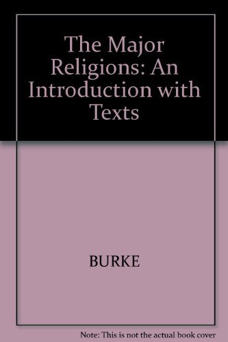 9781557867148: The Major Religions: An Introduction With Texts