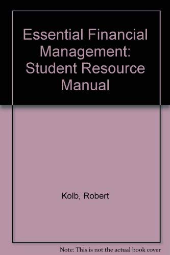 Student Resource Manual for Essential Financial Management (1557867755) by Robert W. Kolb