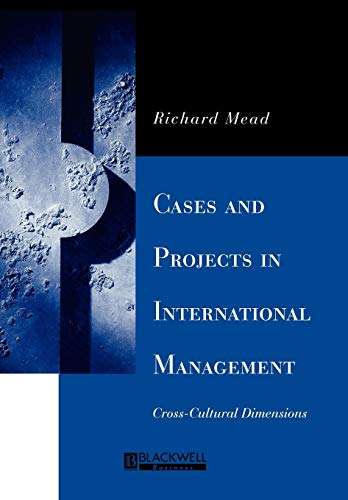 Cases and Projects in International Management : Richard Mead