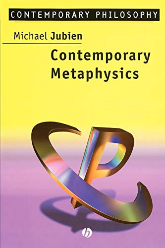 Contemporary Metaphysics: An Introduction: Michael Jubien