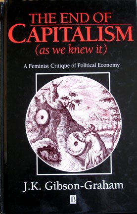 9781557868626: The End of Capitalism (As We Knew It): A Feminist Critique of Political Economy