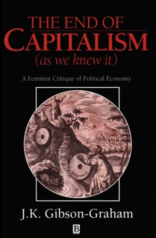 9781557868633: The End of Capitalism (As We Knew It): A Feminist Critique of Political Economy
