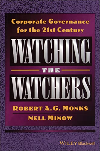 Watching the Watchers: Corporate Goverance for the 21st Century (1557868662) by Monks, Robert A. G.; Minow, Nell