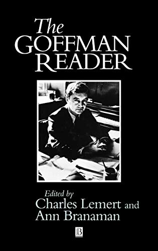 The Goffman Reader (Wiley Blackwell Readers): Charles Lemert and