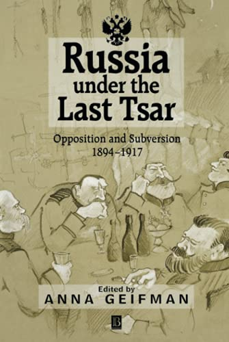 9781557869944: Russia Under the Last Tsar: Opposition and Subversion, 1894-1917