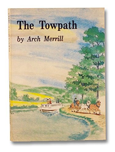 The Towpath (Arch Merrill's New York) (9781557870018) by Merrill, Arch