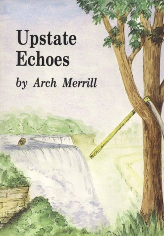 Upstate Echoes (Arch Merrill's New York Series, 9) (9781557870032) by Merrill, Arch