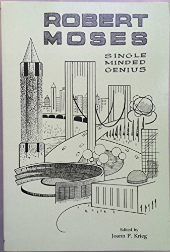 9781557870414: Robert Moses Single Minded Genius: Single-Minded Genius (Long Island Studies)