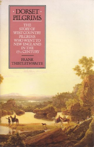 9781557870995: Dorset Pilgrims: The Story of West Country Pilgrims Who Went to New England in the 17th Century