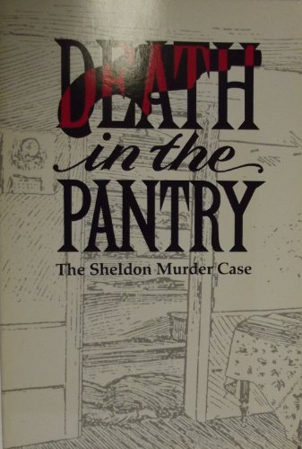 9781557871251: Death in the pantry: The Sheldon murder case