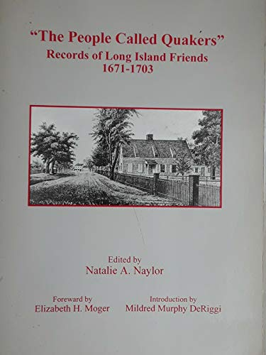 9781557871596: The People Called Quakers: Records of Long Island Friends 1671-1703