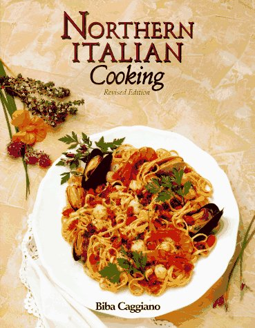 Northern Italian Cooking (1557880514) by Biba Caggiano