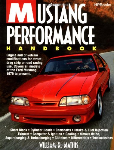 Mustang Performance Handbook : Engine and Drivetrain: William R. Mathis