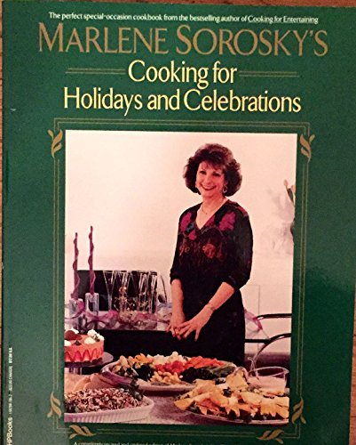 9781557881953: Marlene Sorosky's Cooking for Holidays and Celebrations (A Completely Revised and Updated Edition of The Year 'Round Holiday Cookbook)