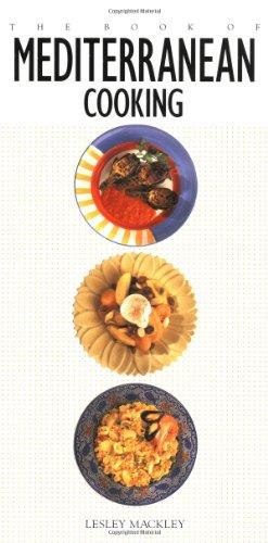 The Book of Mediterranean Cooking: Mackley, Leslie