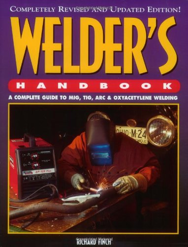 Welder's Handbook: A Complete Guide to MIG,: Finch, Richard