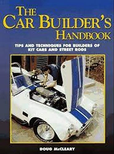 9781557882783: The Car Builder's Handbook: Tips and Techniques for Builders of Kit Cars and Street Rods