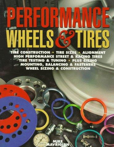 Performance Wheels & Tires: Mike Mavrigian