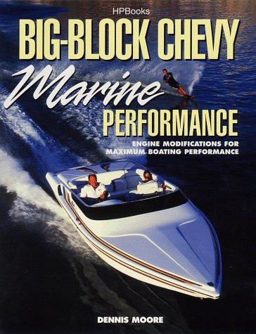 Big-Block Chevy Marine Performance: Moore, Dennis