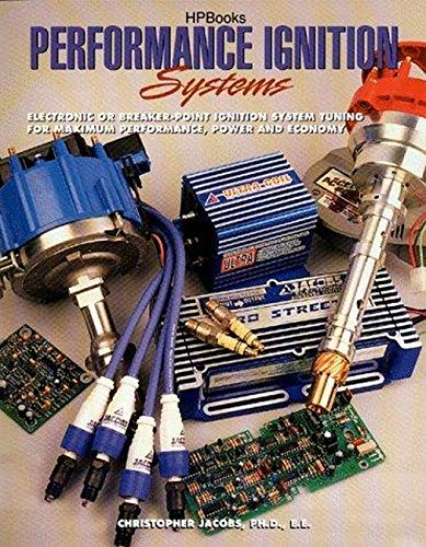 9781557883063: Performance Ignition Systems HP1306: Electric or Breaker-Point Ignition System Tuning for Maximum Performance, Power and Economy