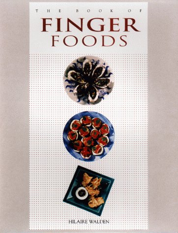 The Book of Finger Foods: Walden, Hilaire