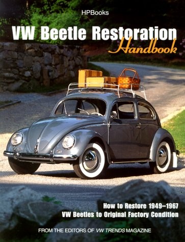 VW Beetle Restoration Handbook: How to Restore 1949-1967 VW Beetles to Original Factory Condition: ...