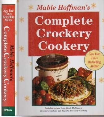 9781557883490: Mable Hoffman's Complete Crockery Cookery